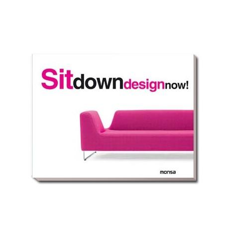 SIT DOWN DESIGN NOW!