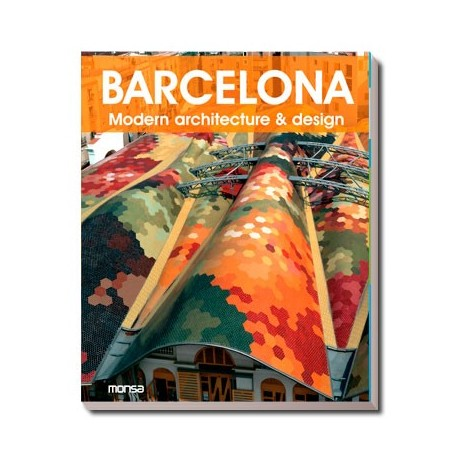 BARCELONA. MODERN ARCHITECTURE & DESIGN