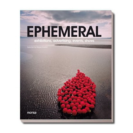 EPHEMERAL. Exhibitions, advertising, events, shows.