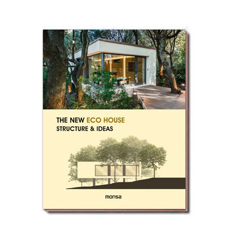 THE NEW ECO HOUSE. Structure and Ideas