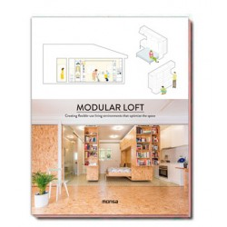 MODULAR LOFT. Creating flexible-use living environments that optimize the space