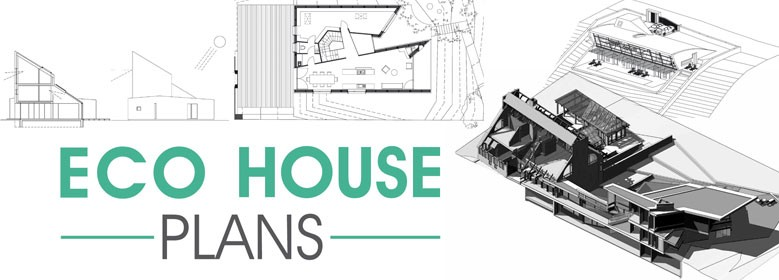 ECO HOUSE PLANS