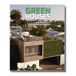 GREEN HOUSES. New Directions in Sustainable Architecture