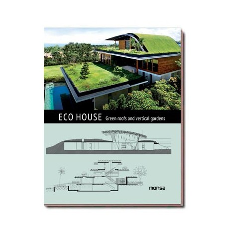 ECO HOUSE. Green roofs and vertical...