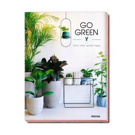 GO GREEN –Plants make people happy-