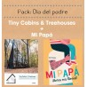 PACK MI PAPÁ + TINY CABINS & TREEHOUSES