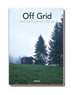 OFF GRID. Nature Powered Homes
