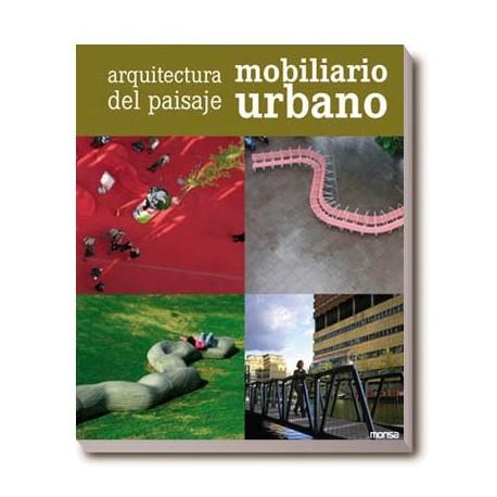 ARQUITECTURA DEL PAISAJE, MOBILIARIO URBANO